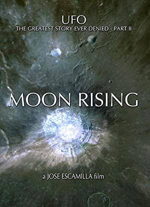 UFO: The Greatest Story Ever Denied II - Moon Rising Movie